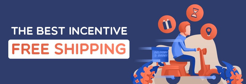 The Best Incentive: Free Shipping