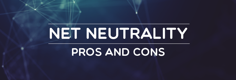 11 Pros and Cons of Net Neutrality in 2020