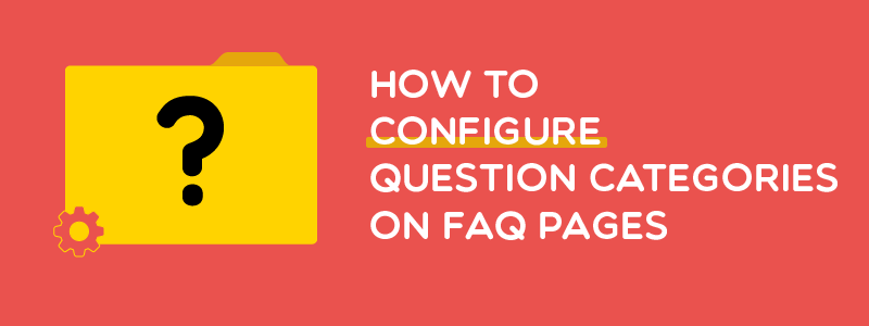 How to configure question categories on FAQ pages
