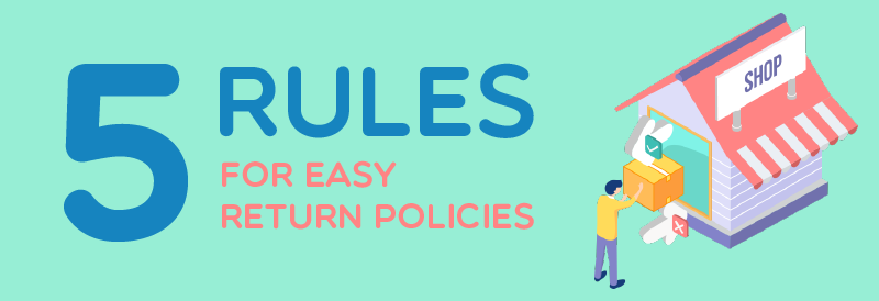 Five rules to build easy return policies that customers will not fear
