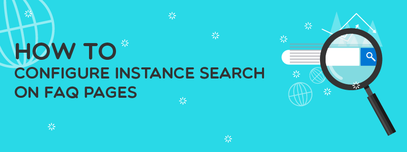 How to Configure Instance Search on FAQ Pages