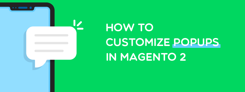 How to customize popups in magento 2
