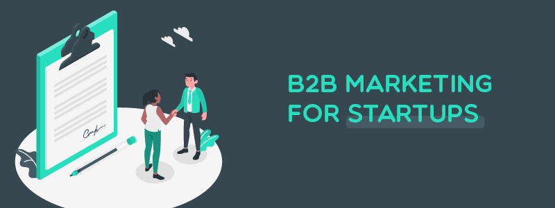 How to build B2B Marketing for Startups - Step by step
