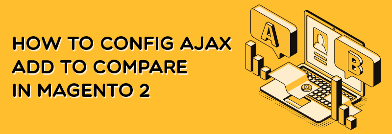 How to Configure AJAX Add to Compare in Magento 2