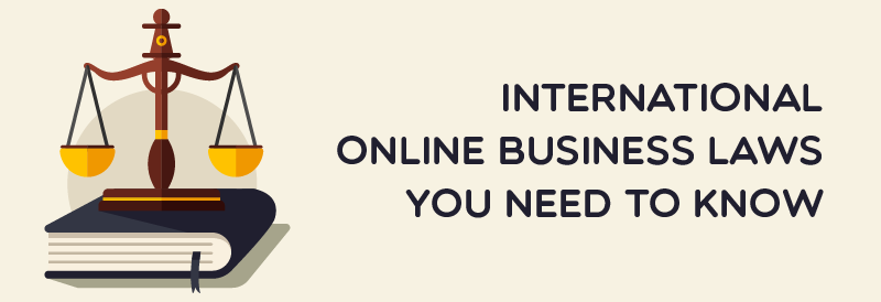International Online Business Laws you need to know