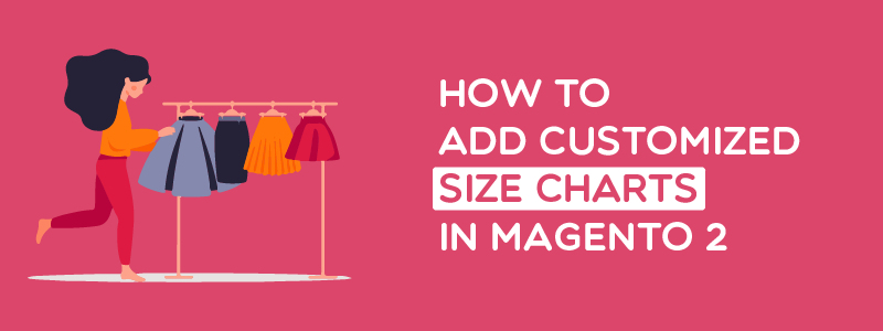 How to add customized size charts in Magento 2