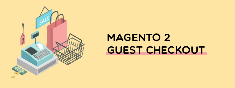 Magento 2 guest checkout (Checkout as guests)