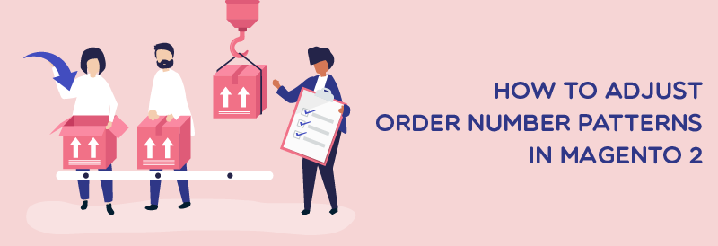 How to Adjust Order Number Patterns in Magento 2