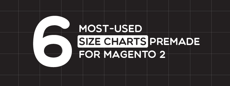 6 most-used Size Chart templates for Magento 2