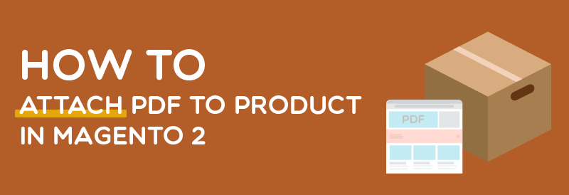 How to Attach PDF to a Product in Magento 2