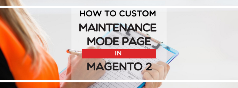 How to Custom Maintenance mode Page in Magento 2