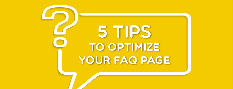 5 Essential Tips to Optimize your FAQ Page