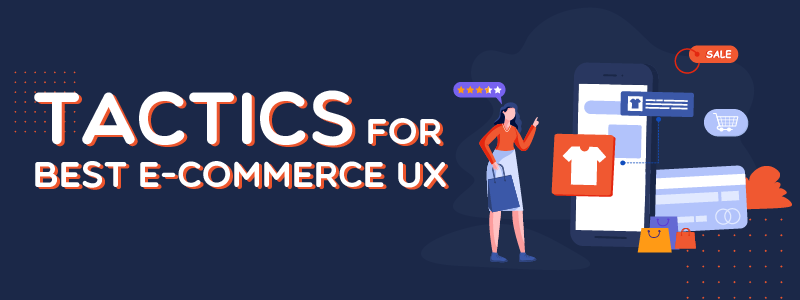 22 Tactics to create the best E-commerce Shopping Experience