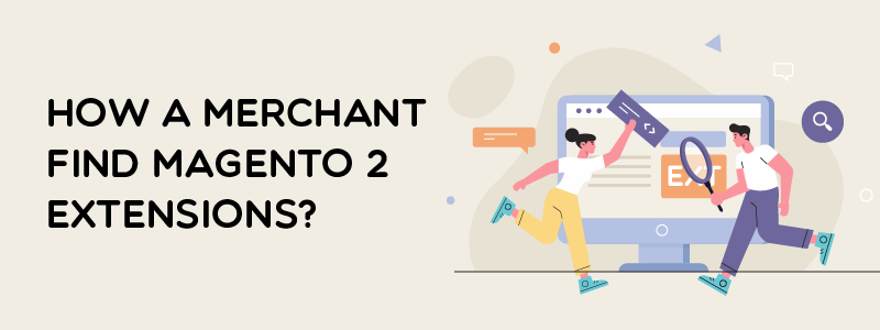 How a merchant find Magento 2 extensions?