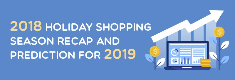 2018 holiday shopping season recap and prediction for 2019